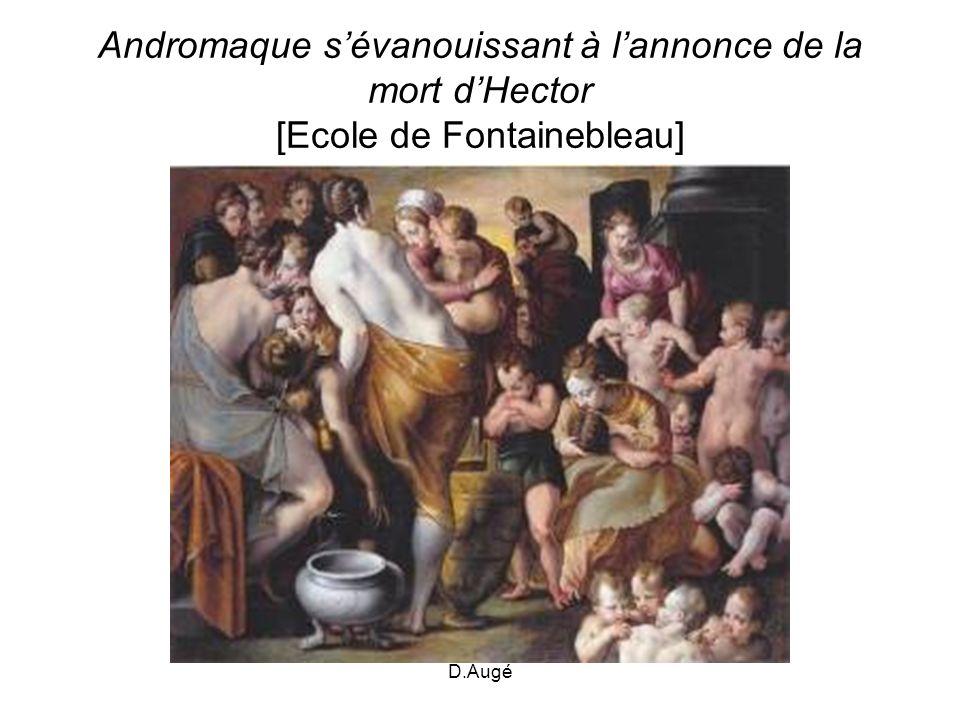 Andromaque s'évanouissant à l'annonce de la mort d'Hector [Ecole de Fontainebleau]